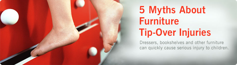 5 Myths About Furniture Tip-Over Injuries